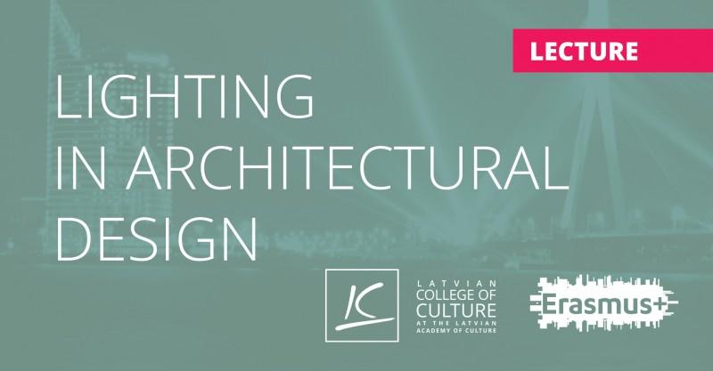 "ERASMUS+ LECTURES ""LIGHTING IN ARCHITECTURAL DESIGN"""