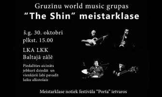 """GRUZĪNU GRUPAS """"THE SHIN"""" MEISTARKLASE"""