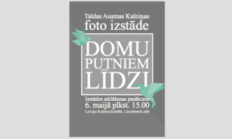 """T.A. KALNIŅAS FOTO IZSTĀDE """"DOMU PUTNIEM LĪDZI"""""""