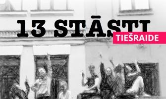 """TIEŠRAIDE – DIPLOMDARBU KONCERTS """"13 STĀSTI"""""""