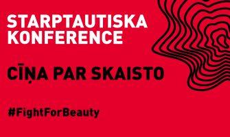 """Notiks starptautiska konference """"Cīņa par skaisto"""""""